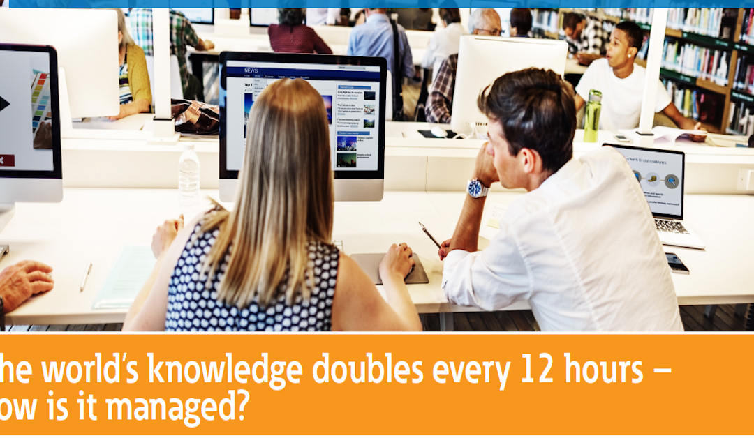 The world's knowledge doubles every 12 hours—how is it managed?