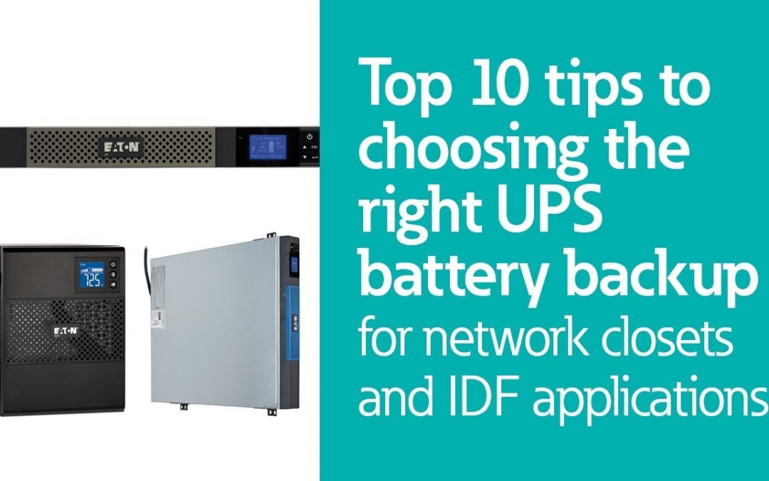 Top 10 Tips to Choosing the Right UPS Battery Backup