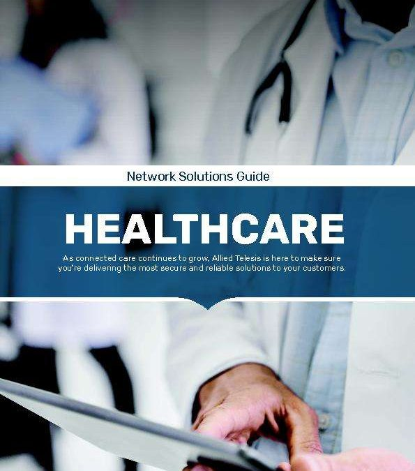 Allied Telesis Network Solutions Guide – Healthcare