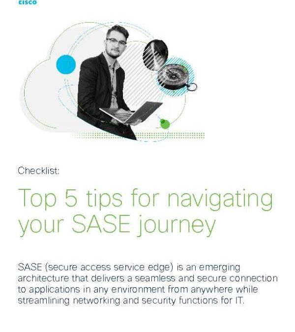 Checklist: Top 5 tips for navigating your SASE journey