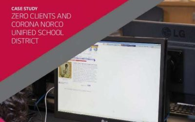 Zero Clients and Corona Norco Unified School District