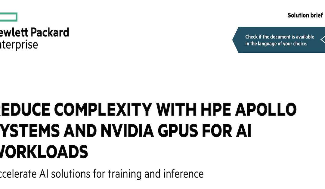 Reduce Complexity with HPE Apollo and NVIDIA GPUs for AI Workloads